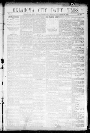 Primary view of Oklahoma City Daily Times. (Oklahoma City, Indian Terr.), Vol. 1, No. 95, Ed. 1 Friday, October 18, 1889