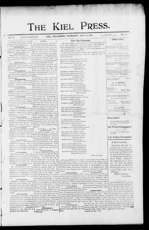 Primary view of The Kiel Press. (Kiel, Okla.), Vol. 4, No. 1, Ed. 1 Thursday, May 9, 1901