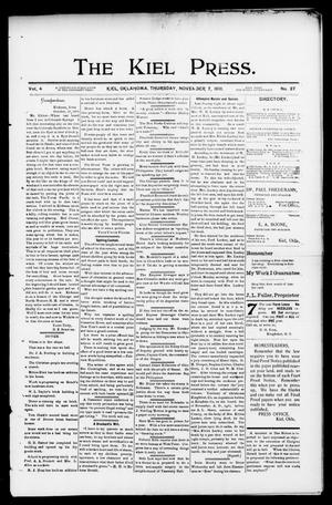 Primary view of The Kiel Press. (Kiel, Okla.), Vol. 4, No. 27, Ed. 1 Thursday, November 7, 1901