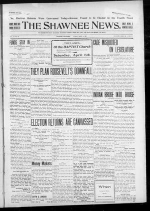 Primary view of The Shawnee News. (Shawnee, Okla.), Vol. 10, No. 92, Ed. 1 Friday, April 5, 1907