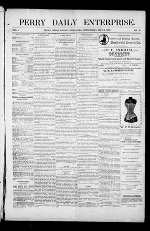 Primary view of object titled 'Perry Daily Enterprise. (Perry, Okla.), Vol. 1, No. 4, Ed. 1 Wednesday, May 8, 1895'.