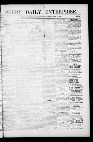 Primary view of object titled 'Perry Daily Enterprise. (Perry, Okla.), Vol. 1, No. 136, Ed. 1 Thursday, October 10, 1895'.