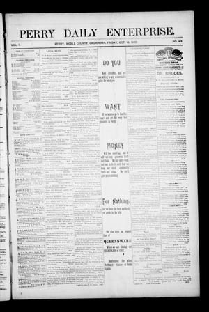 Primary view of object titled 'Perry Daily Enterprise. (Perry, Okla.), Vol. 1, No. 143, Ed. 1 Friday, October 18, 1895'.