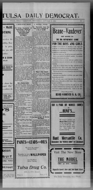 Primary view of object titled 'The Tulsa Daily Democrat. (Tulsa, Indian Terr.), Vol. 1, No. 14, Ed. 1 Wednesday, October 12, 1904'.