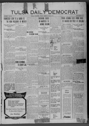 Primary view of object titled 'Tulsa Daily Democrat (Tulsa, Okla.), Vol. 7, No. 204, Ed. 1 Friday, May 26, 1911'.