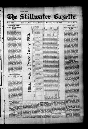 Primary view of object titled 'The Stillwater Gazette. (Stillwater, Okla.), Vol. 13, No. 45, Ed. 1 Thursday, November 13, 1902'.