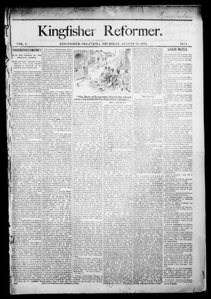 Primary view of Kingfisher Reformer. (Kingfisher, Okla.), Vol. 1, No. 1, Ed. 1 Thursday, August 31, 1893