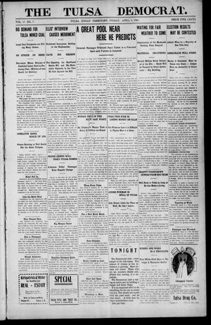 Primary view of object titled 'The Tulsa Democrat. (Tulsa, Indian Terr.), Vol. 7, No. 14, Ed. 1 Friday, April 6, 1906'.