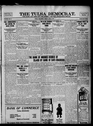 Primary view of object titled 'The Tulsa Democrat. (Tulsa, Okla.), Vol. 9, No. 14, Ed. 1 Friday, April 3, 1908'.