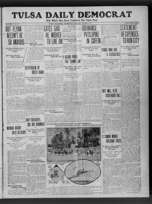 Primary view of object titled 'Tulsa Daily Democrat (Tulsa, Okla.), Vol. 7, No. 267, Ed. 1 Wednesday, August 9, 1911'.