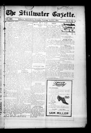 Primary view of object titled 'The Stillwater Gazette. (Stillwater, Okla.), Vol. 15, No. 18, Ed. 1 Thursday, April 21, 1904'.