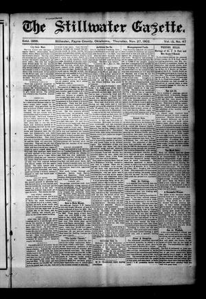 Primary view of object titled 'The Stillwater Gazette. (Stillwater, Okla.), Vol. 13, No. 47, Ed. 1 Thursday, November 27, 1902'.