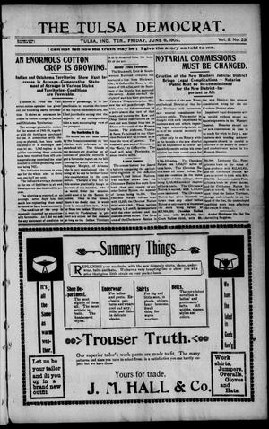 Primary view of object titled 'The Tulsa Democrat. (Tulsa, Indian Terr.), Vol. 8, No. 23, Ed. 1 Friday, June 6, 1902'.
