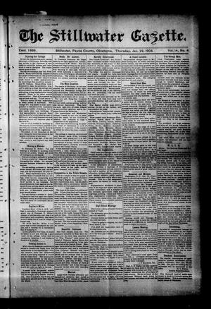 Primary view of object titled 'The Stillwater Gazette. (Stillwater, Okla.), Vol. 14, No. 4, Ed. 1 Thursday, January 22, 1903'.