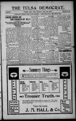 Primary view of object titled 'The Tulsa Democrat. (Tulsa, Indian Terr.), Vol. 8, No. 21, Ed. 1 Friday, May 23, 1902'.