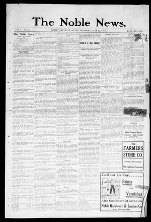 Primary view of object titled 'The Noble News. (Noble, Okla.), Vol. 1, No. 22, Ed. 1 Thursday, June 22, 1911'.