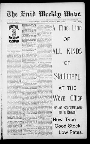 Primary view of object titled 'The Enid Weekly Wave. (Enid, Okla. Terr.), Vol. 4, No. 13, Ed. 1 Thursday, April 1, 1897'.