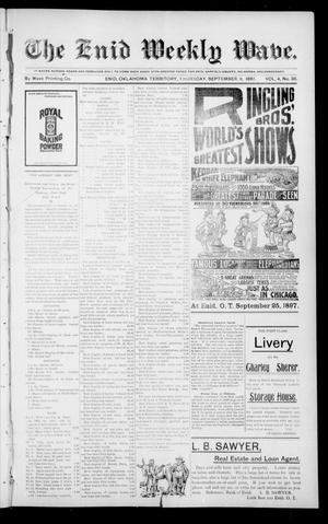 The Enid Weekly Wave. (Enid, Okla. Terr.), Vol. 4, No. 36, Ed. 1 Thursday, September 9, 1897