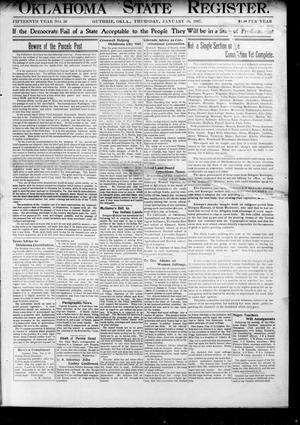 Primary view of object titled 'Oklahoma State Register. (Guthrie, Okla.), Vol. 15, No. 50, Ed. 1 Thursday, January 10, 1907'.