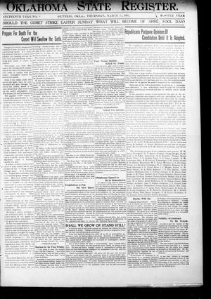 Primary view of object titled 'Oklahoma State Register. (Guthrie, Okla.), Vol. 16, No. 8, Ed. 1 Thursday, March 21, 1907'.