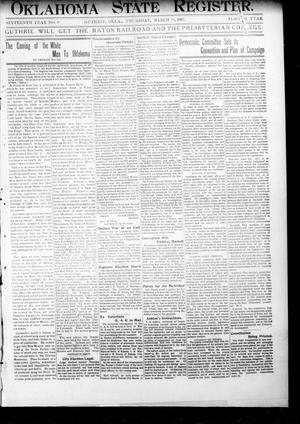 Primary view of object titled 'Oklahoma State Register. (Guthrie, Okla.), Vol. 16, No. 9, Ed. 1 Thursday, March 28, 1907'.