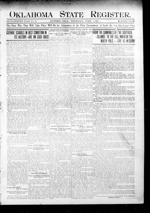 Primary view of object titled 'Oklahoma State Register. (Guthrie, Okla.), Vol. 17, No. 11, Ed. 1 Thursday, April 9, 1908'.