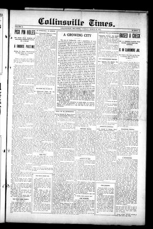 Primary view of object titled 'Collinsville Times. (Collinsville, Okla.), Vol. 10, No. 46, Ed. 1 Tuesday, March 10, 1914'.