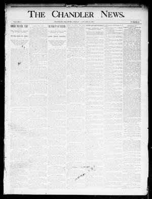 Primary view of object titled 'The Chandler News. (Chandler, Okla.), Vol. 4, No. 16, Ed. 1 Friday, January 11, 1895'.