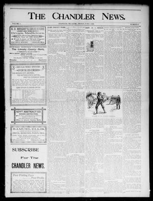 Primary view of object titled 'The Chandler News. (Chandler, Okla.), Vol. 5, No. 37, Ed. 1 Friday, June 5, 1896'.