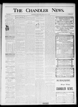 Primary view of object titled 'The Chandler News. (Chandler, Okla.), Vol. 6, No. 12, Ed. 1 Friday, December 11, 1896'.