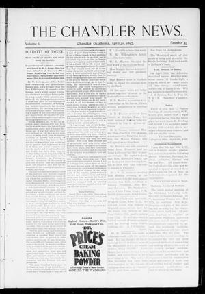 Primary view of object titled 'The Chandler News. (Chandler, Okla.), Vol. 6, No. 33, Ed. 1 Friday, April 30, 1897'.