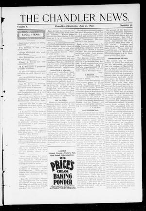 Primary view of object titled 'The Chandler News. (Chandler, Okla.), Vol. 6, No. 36, Ed. 1 Friday, May 21, 1897'.