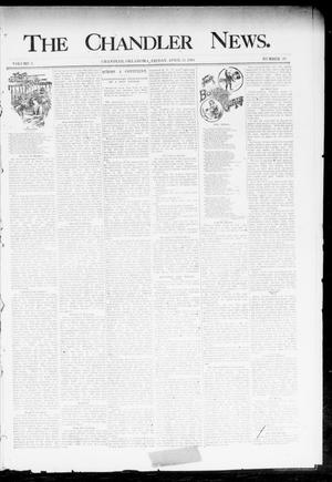 Primary view of object titled 'The Chandler News. (Chandler, Okla.), Vol. 3, No. 29, Ed. 1 Friday, April 13, 1894'.