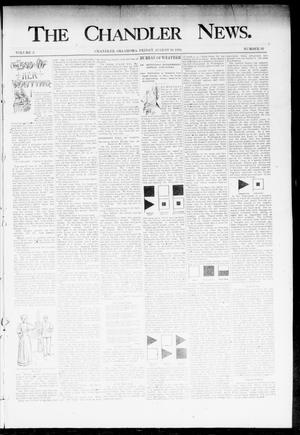 Primary view of object titled 'The Chandler News. (Chandler, Okla.), Vol. 3, No. 36, Ed. 1 Friday, August 10, 1894'.