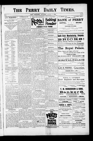 Primary view of object titled 'The Perry Daily Times. (Perry, Okla.), Vol. 1, No. 283, Ed. 1 Saturday, August 18, 1894'.