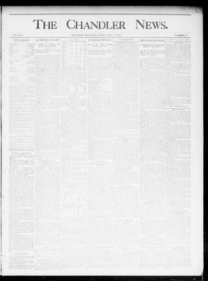 Primary view of object titled 'The Chandler News. (Chandler, Okla.), Vol. 4, No. 33, Ed. 1 Friday, May 10, 1895'.