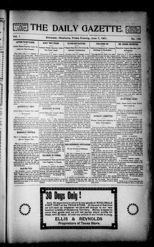 Primary view of object titled 'The Daily Gazette. (Stillwater, Okla.), Vol. 1, No. 106, Ed. 1 Friday, June 7, 1901'.