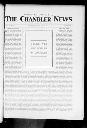 Primary view of object titled 'The Chandler News (Chandler, Okla.), Vol. 13, No. 41, Ed. 1 Thursday, June 30, 1904'.