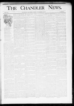 Primary view of object titled 'The Chandler News. (Chandler, Okla.), Vol. 3, No. 1, Ed. 1 Friday, September 22, 1893'.