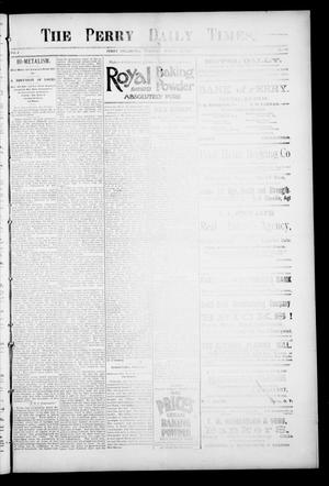 Primary view of object titled 'The Perry Daily Times. (Perry, Okla.), Vol. 1, No. 160, Ed. 1 Tuesday, March 27, 1894'.