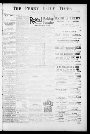 Primary view of object titled 'The Perry Daily Times. (Perry, Okla.), Vol. 1, No. 193, Ed. 1 Friday, May 4, 1894'.