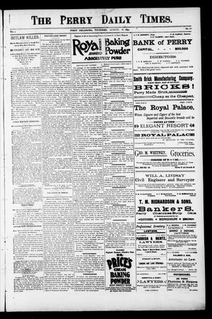 Primary view of object titled 'The Perry Daily Times. (Perry, Okla.), Vol. 1, No. 281, Ed. 1 Thursday, August 16, 1894'.