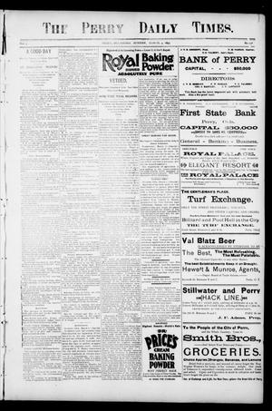 Primary view of object titled 'The Perry Daily Times. (Perry, Okla.), Vol. 2, No. 138, Ed. 1 Monday, March 4, 1895'.