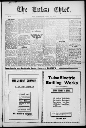 Primary view of object titled 'The Tulsa Chief. (Tulsa, Indian Terr.), Vol. 4, No. 6, Ed. 1 Tuesday, April 23, 1907'.