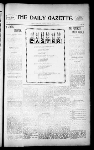 Primary view of object titled 'The Daily Gazette. (Stillwater, Okla.), Vol. 1, No. 53, Ed. 1 Sunday, April 7, 1901'.
