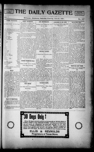 Primary view of object titled 'The Daily Gazette. (Stillwater, Okla.), Vol. 1, No. 107, Ed. 1 Saturday, June 8, 1901'.