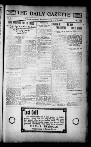 Primary view of object titled 'The Daily Gazette. (Stillwater, Okla.), Vol. 1, No. 108, Ed. 1 Monday, June 10, 1901'.