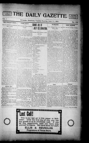 Primary view of object titled 'The Daily Gazette. (Stillwater, Okla.), Vol. 1, No. 109, Ed. 1 Tuesday, June 11, 1901'.