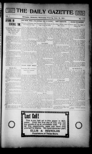 Primary view of object titled 'The Daily Gazette. (Stillwater, Okla.), Vol. 1, No. 110, Ed. 1 Wednesday, June 12, 1901'.