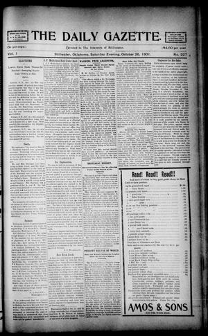 Primary view of object titled 'The Daily Gazette. (Stillwater, Okla.), Vol. 1, No. 227, Ed. 1 Saturday, October 26, 1901'.